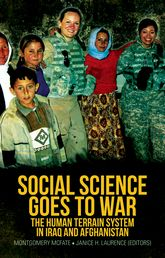 Social Science Goes to War: The Human Terrain System in Iraq and Afghanistan