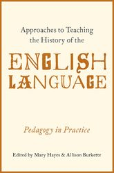 Approaches to Teaching the History of the English LanguagePedagogy in Practice