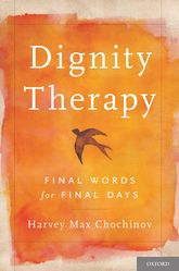Dignity Therapy: Final Words for Final Days