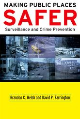 Making Public Places Safer: Surveillance and Crime Prevention
