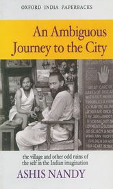 An Ambiguous Journey to the CityThe Village and Othe Odd Ruins of the Self in the Indian Imagination