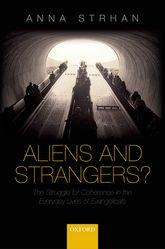 Aliens and Strangers?: The Struggle for Coherence in the Everyday Lives of Evangelicals