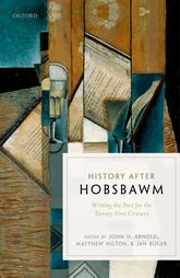 History after HobsbawmWriting the Past for the Twenty-First Century