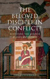 The Beloved Disciple in Conflict?: Revisiting the Gospels of John and Thomas