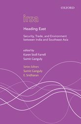 Heading East: Security, Trade, and Environment between India and Southeast Asia