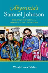 Abyssinia's Samuel JohnsonEthiopian Thought in the Making of an English Author