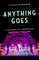 Anything GoesA History of American Musical Theatre