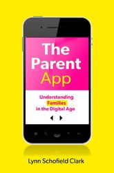 The Parent AppUnderstanding Families in the Digital Age