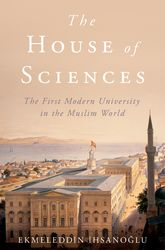 The House of SciencesThe First Modern University in the Muslim World