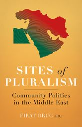 Sites of PluralismCommunity Politics in the Middle East