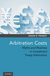 Arbitration CostsMyths and Realities in Investment Treaty Arbitration