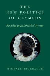 The New Politics of OlymposKingship in Kallimachos' Hymns$