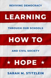 Learning How to Hope – Reviving Democracy through our Schools and Civil Society - Oxford Scholarship Online