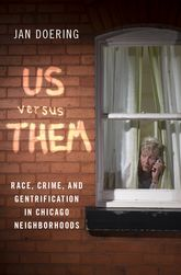 Us versus ThemRace, Crime, and Gentrification in Chicago Neighborhoods