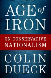 Age of IronOn Conservative Nationalism