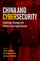 China and CybersecurityEspionage, Strategy, and Politics in the Digital Domain
