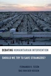 Debating Humanitarian Intervention - Should We Try to Save Strangers? | Oxford Scholarship Online