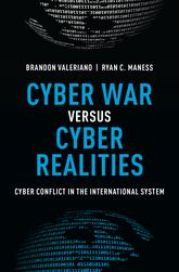 Cyber War versus Cyber RealitiesCyber Conflict in the International System$