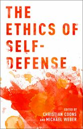 The Ethics of Self-Defense$