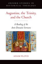 Augustine, the Trinity, and the ChurchA Reading of the Anti-Donatist Sermons
