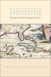 Hemispheric RegionalismRomance and the Geography of Genre