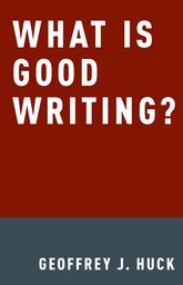 What Is Good Writing? | Oxford Scholarship Online