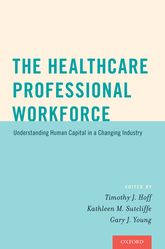 The Healthcare Professional WorkforceUnderstanding Human Capital in a Changing Industry$