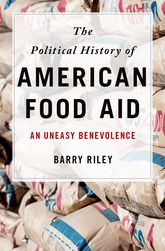 The Political History of American Food AidAn Uneasy Benevolence$