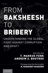 From Baksheesh to BriberyUnderstanding the Global Fight Against Corruption and Graft$