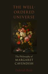 The Well-Ordered UniverseThe Philosophy of Margaret Cavendish$