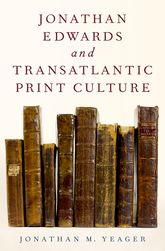 Jonathan Edwards and Transatlantic Print Culture$