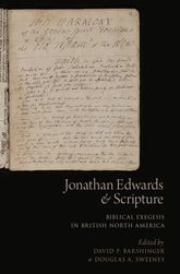 Jonathan Edwards and ScriptureBiblical Exegesis in British North America