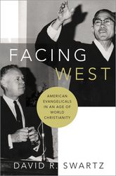 Facing WestAmerican Evangelicals in an Age of World Christianity