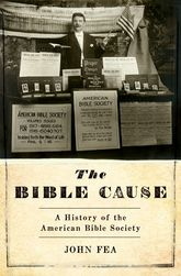 The Bible CauseA History of the American Bible Society