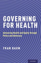 Governing for Health – Advancing Health and Equity through Policy and Advocacy | Oxford Scholarship Online