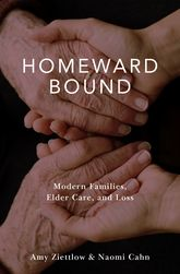 Homeward BoundModern Families, Elder Care, and Loss$