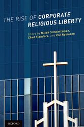 The Rise of Corporate Religious Liberty$