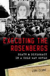 Executing the RosenbergsDeath and Diplomacy in a Cold War World$