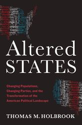 Altered StatesChanging Populations, Changing Parties, and the Transformation of the American Political Landscape$