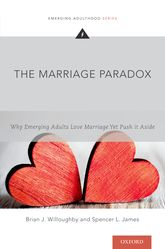 The Marriage ParadoxWhy Emerging Adults Love Marriage Yet Push it Aside$