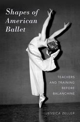 Shapes of American BalletTeachers and Training before Balanchine$