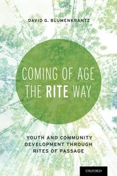 Coming of Age the RITE WayYouth and Community Development through Rites of Passage$
