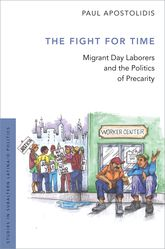 The Fight For TimeMigrant Day Laborers and the Politics of Precarity$