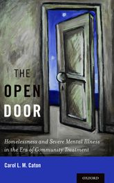 The Open Door – Homelessness and Severe Mental Illness in the Era of Community Treatment | Oxford Scholarship Online