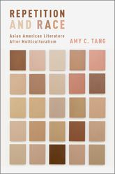 Repetition and RaceAsian American Literature After Multiculturalism$