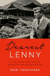 Dearest LennyLetters from Japan and the Making of the World Maestro$