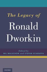 The Legacy of Ronald Dworkin - Oxford Scholarship Online