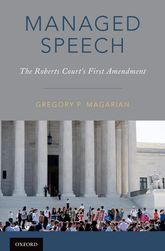Managed SpeechThe Roberts Court's First Amendment$