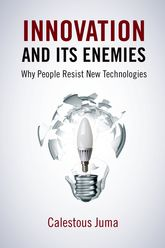 Innovation and Its EnemiesWhy People Resist New Technologies$