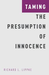 Taming the Presumption of Innocence$